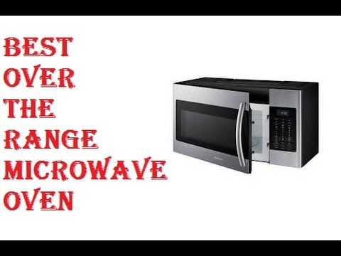 Best Over The Range Microwave Oven 2018