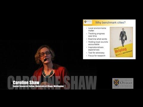 Benchmarking cycling and walking in six New Zealand cities: Pilot study 2015 - Caroline Shaw