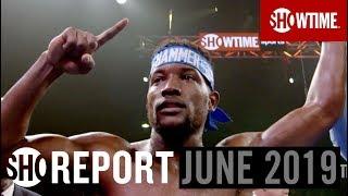 SHO REPORT: June 2019   SHOWTIME Boxing