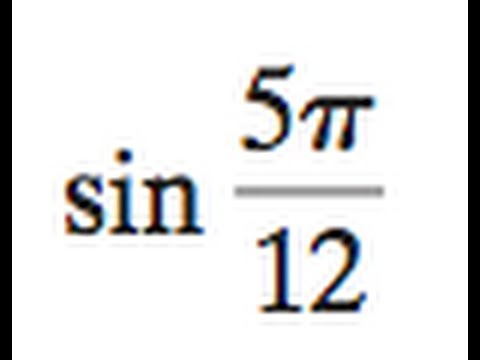Find the exact value of sin 5pi/12