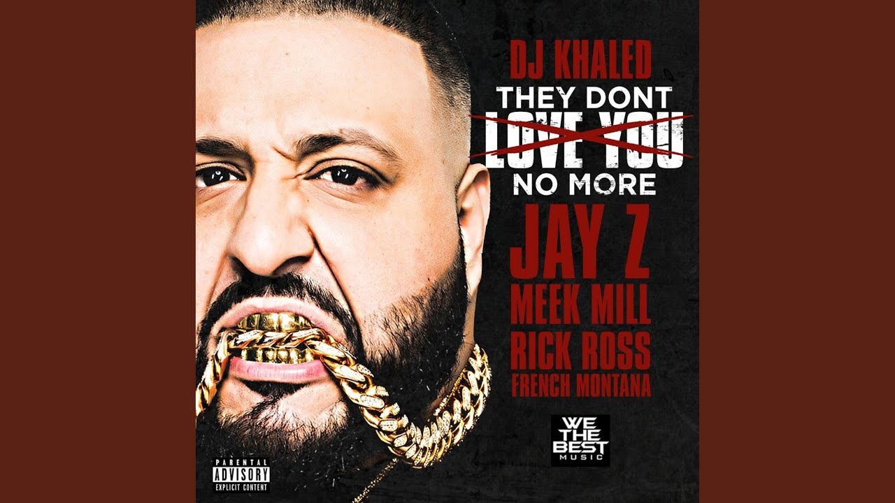 DJ Khaled - They Don't Love You No More (feat. Jay Z, Meek Mill, Rick Ross & French Montana)