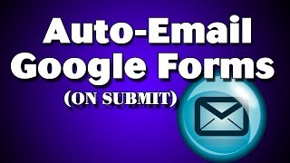 Submit A Google Form And Auto Email Responses To Admin And Form User