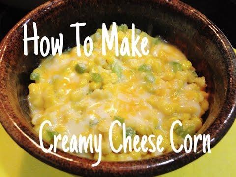 How To Make Creamy Cheese Corn