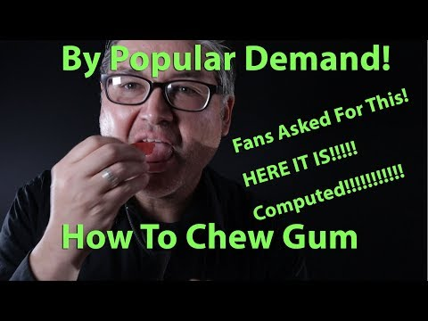 How To Chew Gum