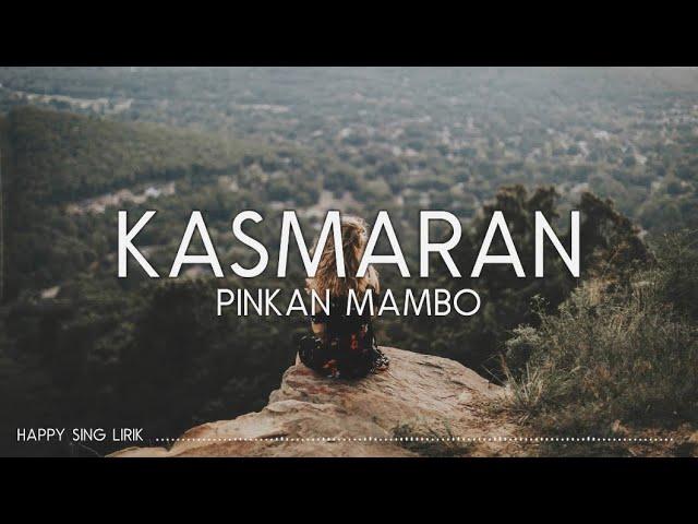 Download Pinkan Mambo - Kasmaran (Lirik) MP3 Gratis