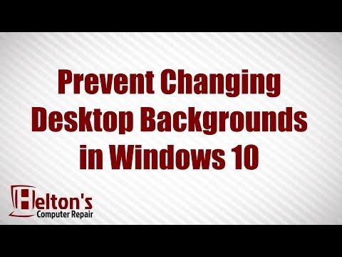 Prevent Changing Desktop Backgrounds in Windows 10