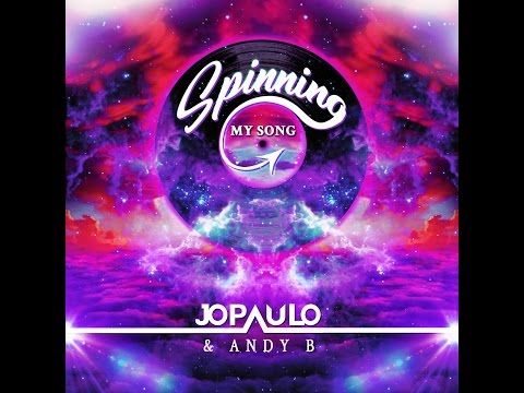 SPINNING MY SONG  - Jo Paulo feat. Andy B - PREVIEW!