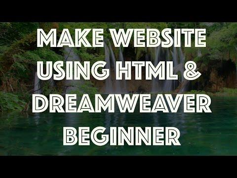How to make a website using HTML & Dreamweaver Tutorial