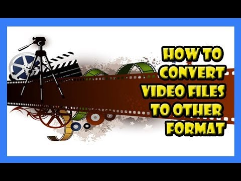 how to convert video files to mp4 and other formats with smaller size