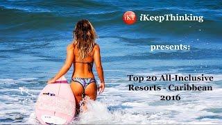 Caribbean   Top 20 All-Inclusive Beach Resorts