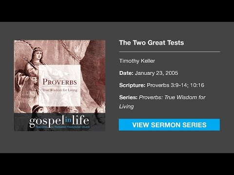 The Two Great Tests – Timothy Keller [Sermon]