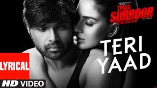 TERI YAAD Lyrical Video Song | TERAA SURROOR | Himesh Reshammiya, Badshah | T-Series