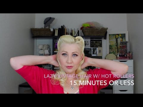 Lazy Vintage Hair with Hot Rollers: 15 minutes or less