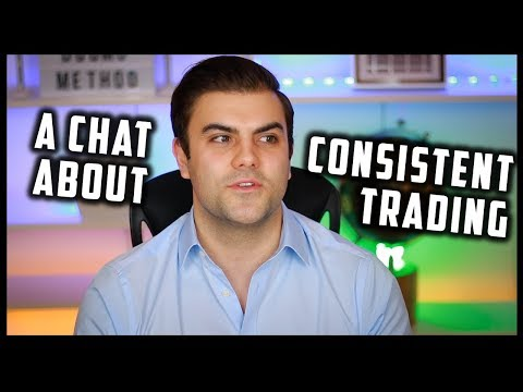 A Chat About Consistent Trading (A Reality Check... Rant!)