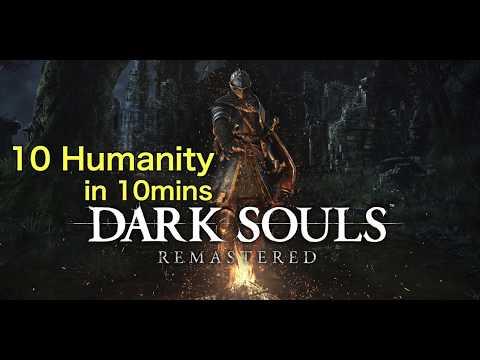 10 Humanity in 10mins - Dark Souls Remastered