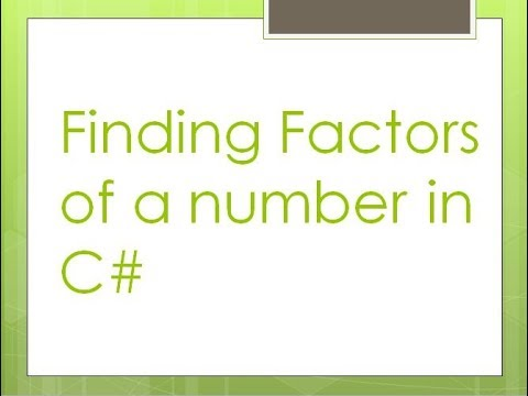 4 - Finding Factors of any number in C#