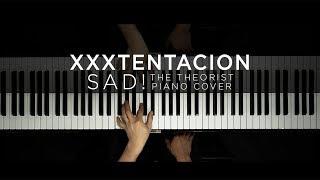 XXXTENTACION - SAD! | The Theorist Piano Cover