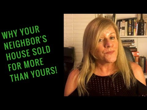 Why Your Neighbors House Sold For More Than Yours