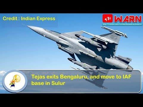 Tejas exits Bengaluru, and move to IAF base in Sulur