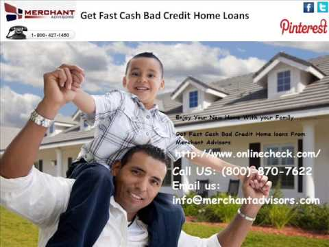 Fast Cash Bad Credit  Home Loans