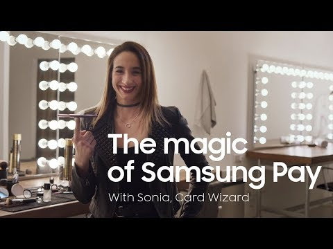Samsung Galaxy S9 | S9+ | The magic of Samsung Pay with Sonia, Card Wizard
