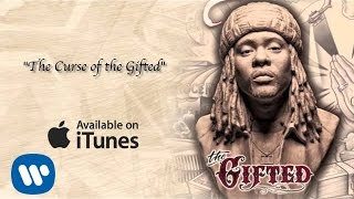 Wale-The Curse of the Gifted