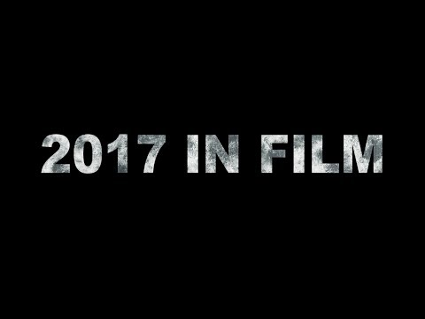 2017 In Film