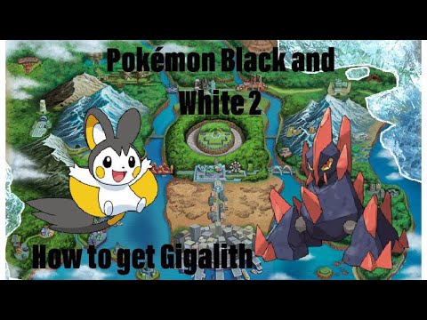 Pokémon Black and White 2 How to get a Gigalith
