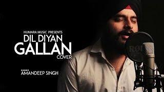 Dil Diyan Gallan | Cover | Parmish Verma | Abhijeet Srivastava | Troy Arif | Cover Unplugged 2019