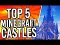 Minecraft Top 5 Castles