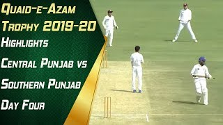 Highlights | Central Punjab vs. Southern Punjab Day Four | Quaid-e-Azam Trophy 2019-20 | PCB