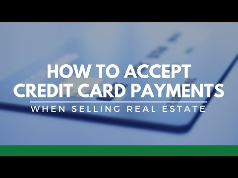 How to Accept Credit Card Payments When Selling Real Estate