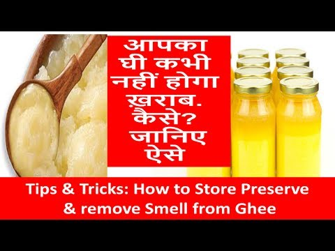 How to Store, Preserve & Remove Smell from Ghee-How to make Ghee from Malai at home Tips