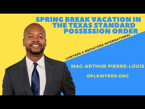 SPRING BREAK VACATION IN THE TEXAS STANDARD POSSESSION ORDER