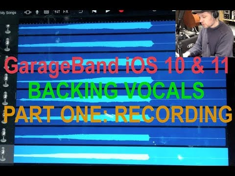 GarageBand on iOS 10 / 11: Backing vocals - part ONE - RECORDING