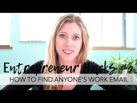 ENTREPRENEUR HACKS 3 - How to Find Anyone's Work Email Address for Free