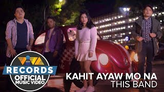 Kahit Ayaw Mo Na This Band Official Music Video Mp3