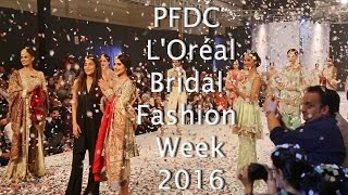 PFDC Loreal Bridal Fashion Week Lahore Pakistan 2016 Day 2 Part 2