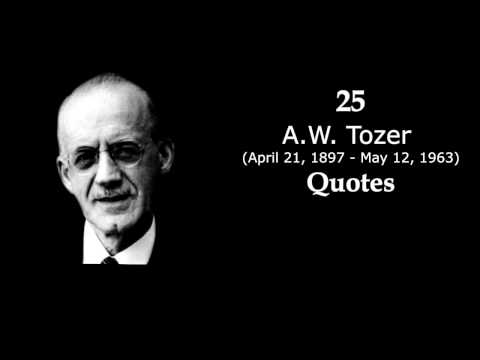 25 GREAT A.W. TOZER QUOTES! RADICAL PREACHER!