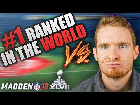 PLAYING THE #1 RANKED PLAYER IN THE WORLD IN THE SUPERBOWL | Madden 18  Number 1 Ranked Gameplay