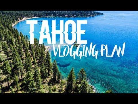 Tahoe Vlogging Plan