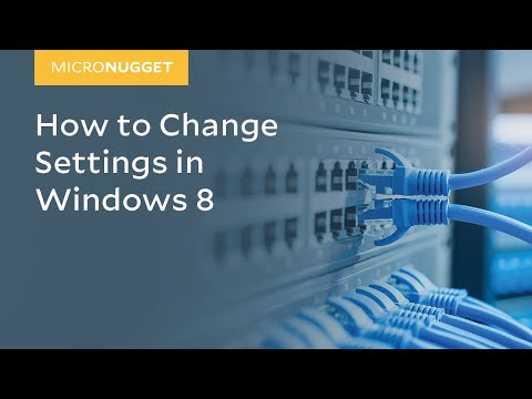 MicroNugget: How to Change Settings in Windows 8