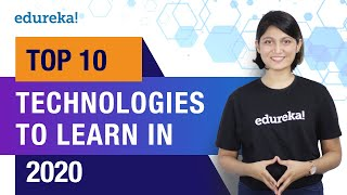 Top 10 Technologies To Learn In 2020 | Trending Technologies In 2020 | Top IT Technologies | Edureka
