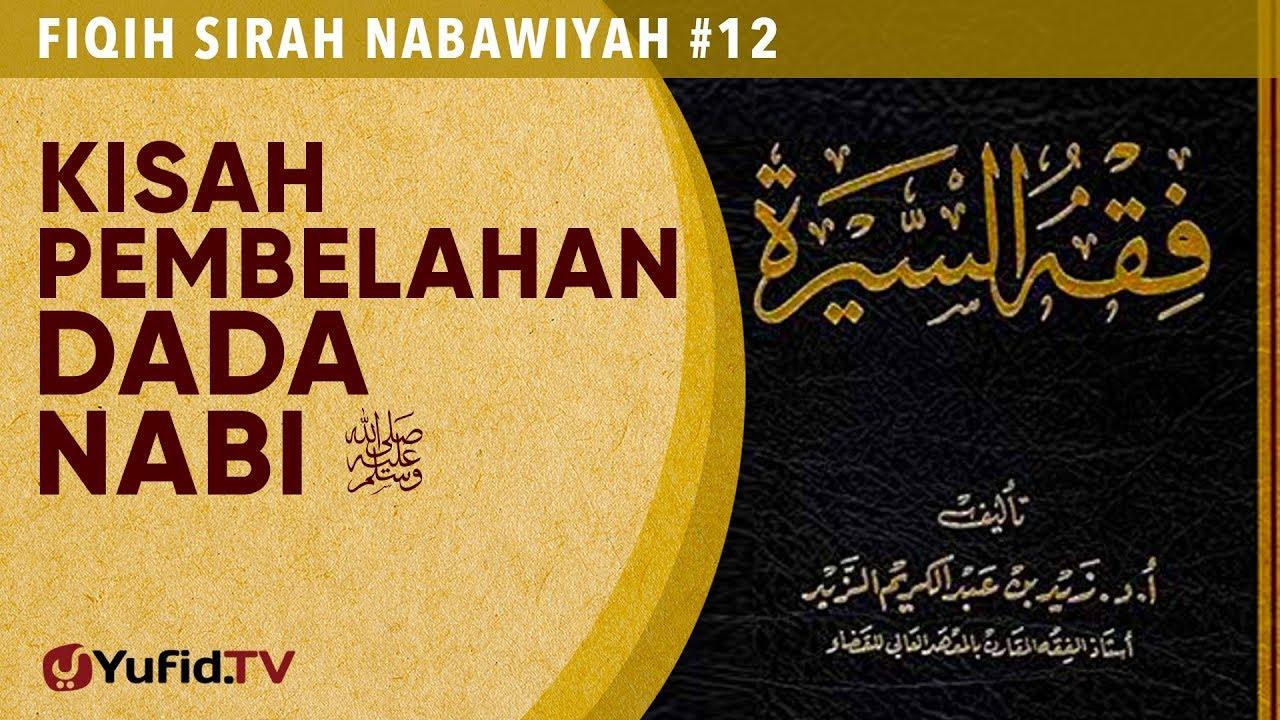 Fiqih Sirah Nabawiyah #12:  Kisah Pembelahan Dada Nabi - Ustadz Johan Saputra Halim M.H.I.