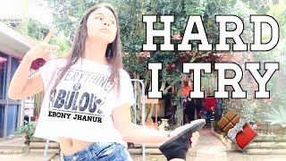 Hard I Try🍫