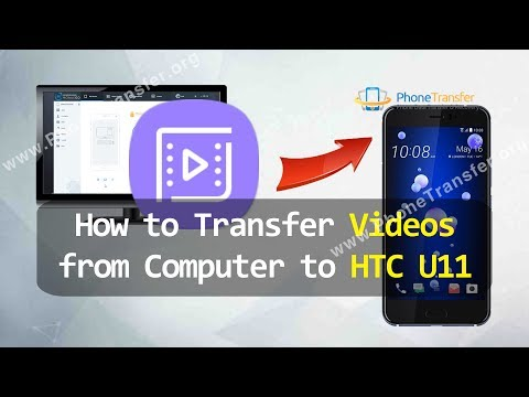 How to Transfer Videos from Computer to HTC U11