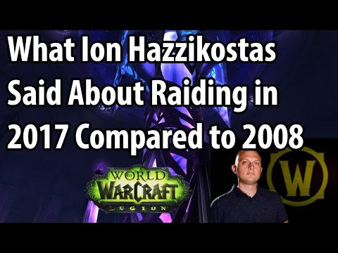 Ion Hazzikostas on Raiding in 2017 and 2008