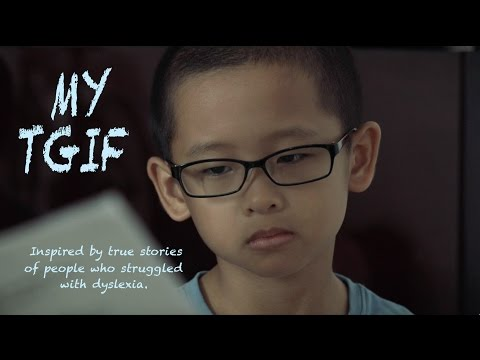 My TGIF (The movie-to-be is inspired by true stories of dyslexic people)