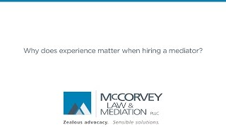 Why Does Experience Matter When Hiring A Mediator