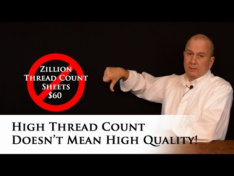High thread count doesn't mean high quality bed sheets